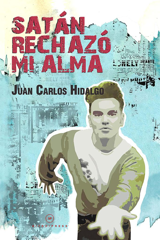 Satan Rechazo mi Alma - Juan Carlos Hidalgo - Erizo.org