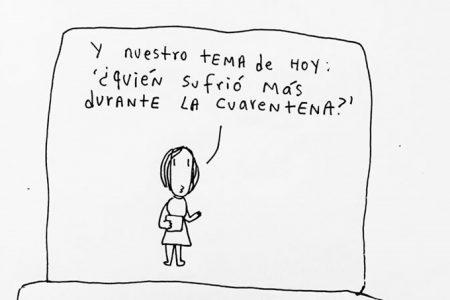 """""""Los estragos de la cuarentena"""" – Por Carlos Dzul"""