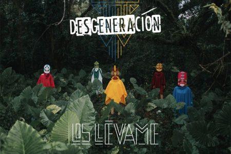"""Los Llévame, una banda """"degenerada"""""""