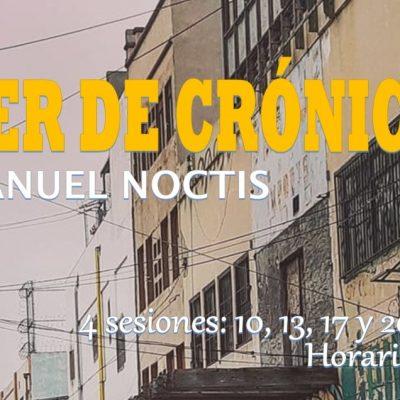 Sal del aburrimiento e inscríbete a este Taller de Crónica con Manuel Noctis