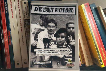 """(Fragmentos) """"Detonación""""; Contra Cultura (menor) y el movimiento fanzine en Tijuana"""