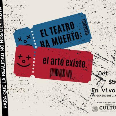 """Teatro en el Incendio presenta obra """"El Teatro ha Muerto: el arte existe"""" este viernes"""