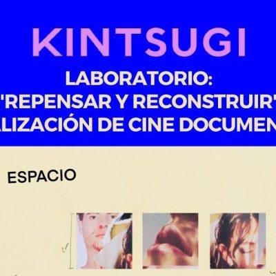 KINTSUGI presentará un taller virtual sobre la realización del cine documental